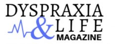 DYSPRAXIA & LIFE